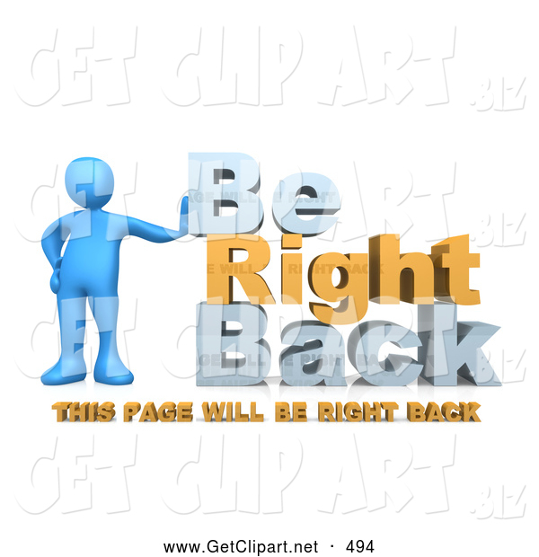 "3d Clip Art of a Shiny Blue Person Leaning Against Text Reading ""Be Right Back - This Page Will Be Right Back"" for Website Construction"