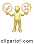 3d Clip Art of a Gold Person with a Check Mark and X in His Hands by 3poD