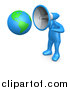 Clip Art of a 3d Blue Guy with a Megaphone Head Pointed to a Globe by 3poD